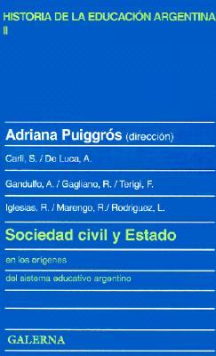 Sociedad Civil y Estado: En los Origenes del Sistema Educativo Argentino 9789505562763