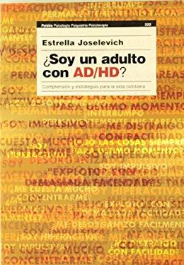 Soy un Adulto Con AD/HD?: Comprension y Estrategias Para la Vida Cotidiana 9789501234558