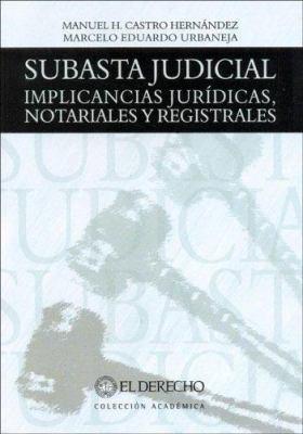 Subasta Judicial. Implicancias Juridicas, Notariales y Registrales 9789505233472