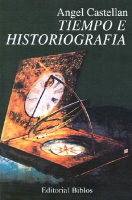 Tiempo E Historiografia 9789509316072