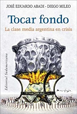 Tocar Fondo: La Clase Media Argentina En Crisis 9789500722629
