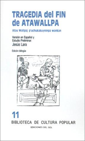 Tragedia del Fin de Atawallpa: Atau Wallpaj P'Uchukakuyninpa Wankan 9789509413184