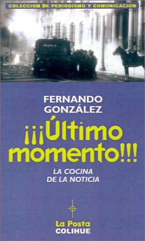 Ultimo Momento!!!: La Cocina de la Noticia 9789505819751