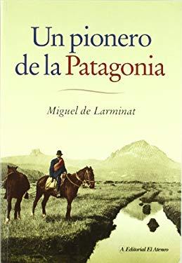Un Pionero de La Patagonia 9789500263849