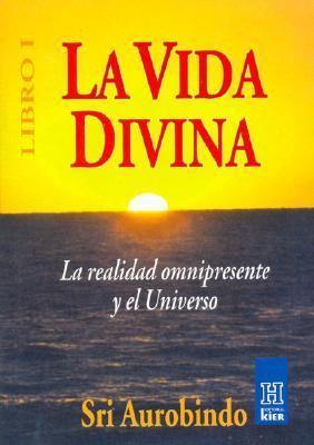 Vida Divina, La Libro I La Realidad Omnipresente y El Universo 9789501700251