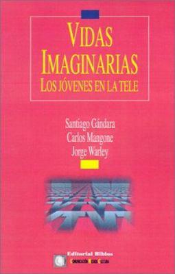 Vidas Imaginarias: Los Jovenes en la Tele 9789507861406