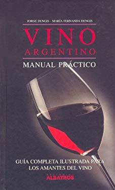 Vino Argentino - Manual Practico 9789502411187