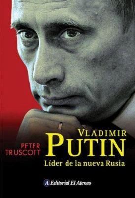 Vladimir Putin: Lider de la Nueva Rusia 9789500259330