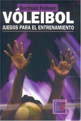 Voleibol. Juegos Para El Entrenamiento 9789505312016