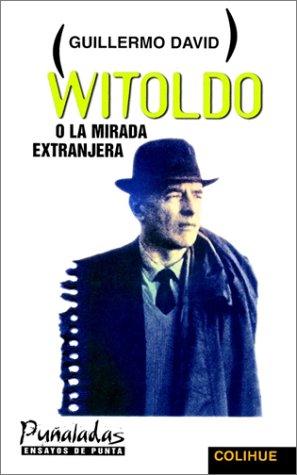 Witoldo, O, La Mirada Extranjera 9789505811809