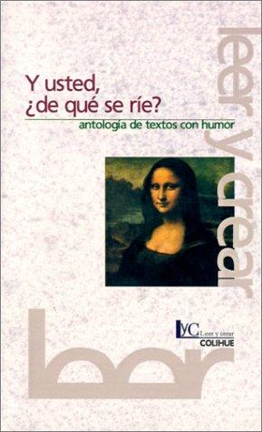 Y Usted, de Que Se Rie?: Antologia de Textos Con Humor
