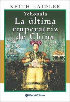 Yehonala: La Ultima Emperatriz de China 9789500259309
