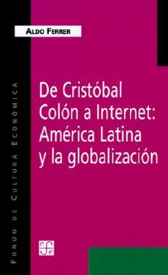 de Cristobal Colon A Internet: America Latina y la Globalizacion 9789505572960