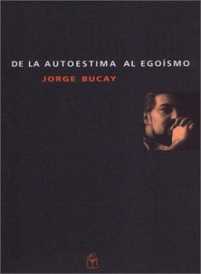 de La Autoestima Al Egoismo 9789509681804