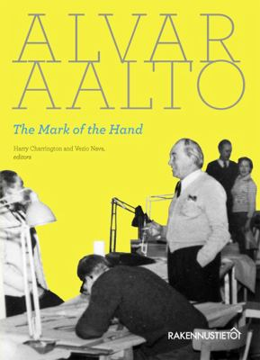 Alvar Aalto: The Mark of the Hand 9789516829954