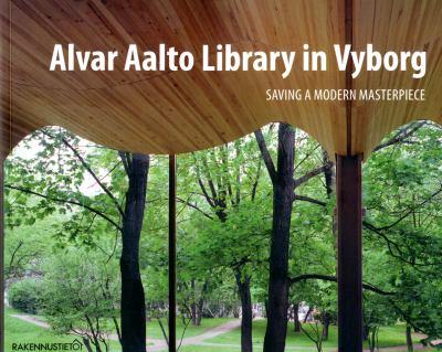 Alvar Aalto Library in Vyborg: Saving a Modern Masterpiece 9789516829381