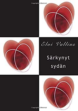 Srkynyt sydn (Finnish Edition)