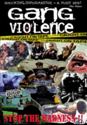 Gang Violence: Stop the Madness