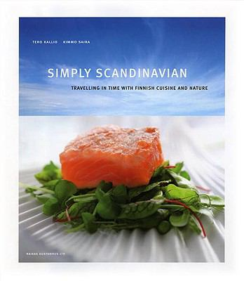 Simply Scandinavian: Travelling in Time with Finnish Cuisine and Nature 9789529996216