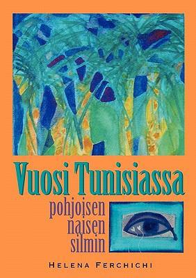 Vuosi Tunisiassa Pohjoisen Naisen Silmin