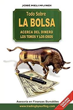Todo Sobre La Bolsa: Acerca de Los Toros y Los Osos 9789562012829