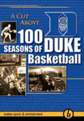 A Cut Above: 100 Seasons of Duke Basketball
