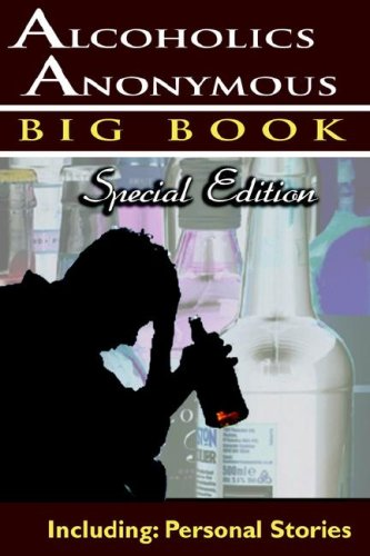Alcoholics Anonymous - Big Book Special Edition - Including: Personal Stories