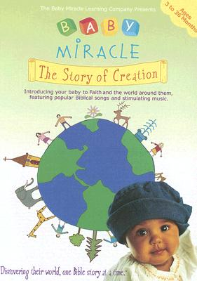 Baby Miracle: The Story of Creation, Volume 1: Introducing Your Baby to Faith and the World Around Them, Featuring Popular Biblical Songs and Stimulat