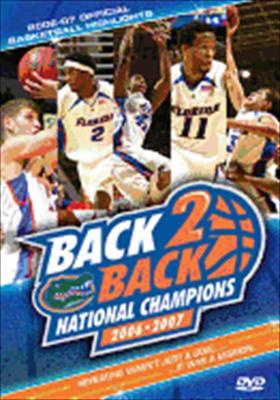 Back 2 Back National Champions 2006-2007: Florida Gators