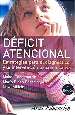 Deficit Atencional: Estrategias Para el Diagnostico y la Intervencion Psicoeducativa 9789562473675