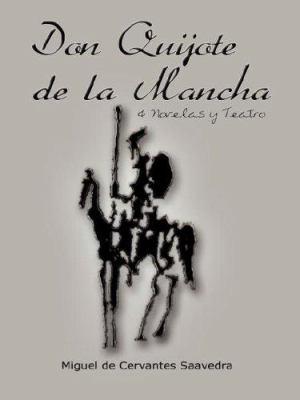 Don Quijote de La Mancha & Novelas y Teatro 9789562913676