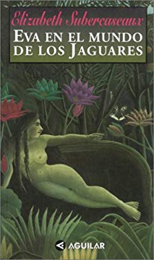 Eva En El Mundo de Los Jaguares 9789562390385