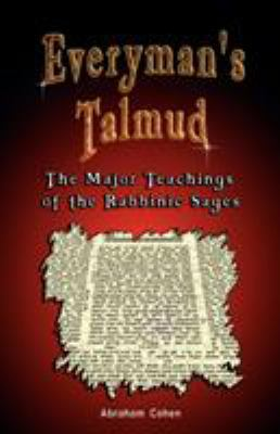 Everyman's Talmud: The Major Teachings of the Rabbinic Sages 9789562914352