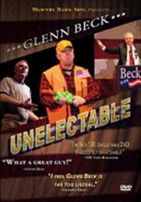 Glenn Beck '08: Unelectable