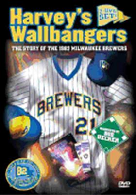 Harvey's Wallbangers: 1982 Milwaukee Brewers