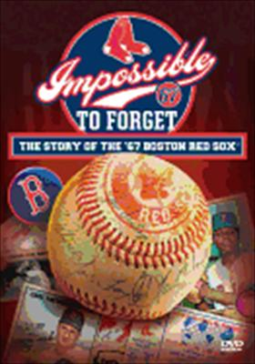 Impossible to Forget: Story of the '67 Red Sox