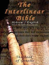 Interlinear Bible; The Book of Genesis-PR-Hebrew/English-FL/KJV 8549392