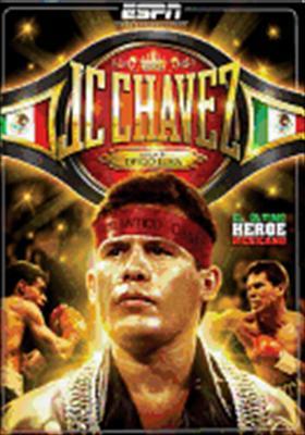 J.C. Chavez: El Ultimo Heroe de Mexico
