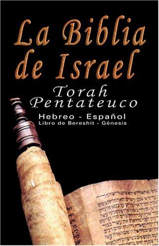 La Biblia de Israel: Torah Pentateuco: Hebreo - Espaol: Libro de Beresht - Gnesis 9789562913874