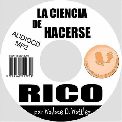 La Ciencia de Hacerse Rico (the Science of Getting Rich) 9789562910705
