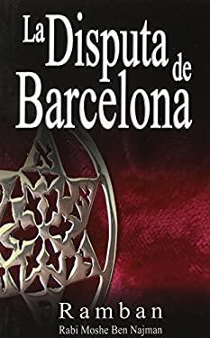 La Disputa de Barcelona - Por Que Los Judios No Creen En Jesus? 9789562914598