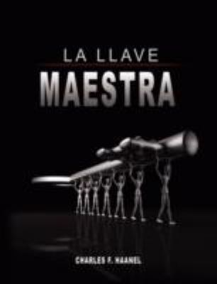 La Llave Maestra / The Master Key System by Charles F. Haanel 9789563100471