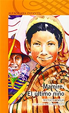 Mamire, el Ultimo Nino = Mamire, the Last Child 9789562390200