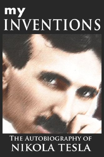 My Inventions: The Autobiography of Nikola Tesla 9789562913393