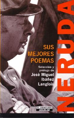 Neruda: Sus Mejores Poemas 9789562392983
