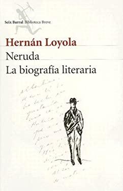 Neruda: La Biografia Literaria 9789562474047