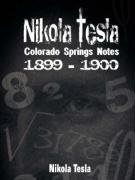 Nikola Tesla: Colorado Springs Notes, 1899-1900 9789562914628