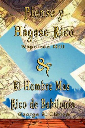 Piense y Hagase Rico by Napoleon Hill & El Hombre Mas Rico de Babilonia by George S. Clason 9789562914291