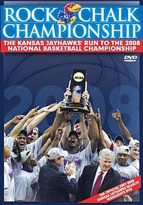 Rock Chalk Championship: Kansas 2008 NCAA