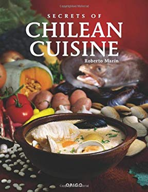Secrets of Chilean Cuisine 9789563160147